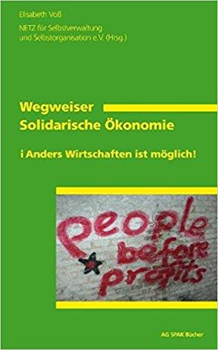 Wegweiser Solidarische Ökonomie - Anders Wirtschaften ist möglich