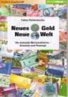 Neues Geld - Neue Welt Die drohende Wirtschaftskrise - Ursachen und Auswege