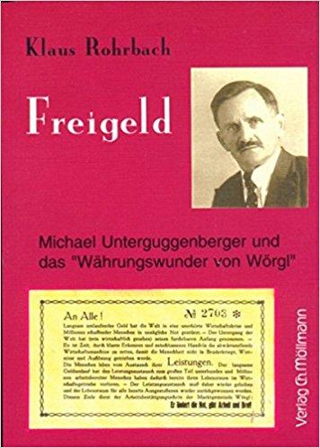 """Freigeld - Michael Unterguggenberger und das """"Währungswunder"""" von Wörgl"""