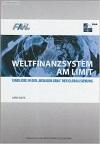 """Weltfinanzsystem am Limit - Einblicke in den """"Heiligen Gral"""" der Globalisierung"""