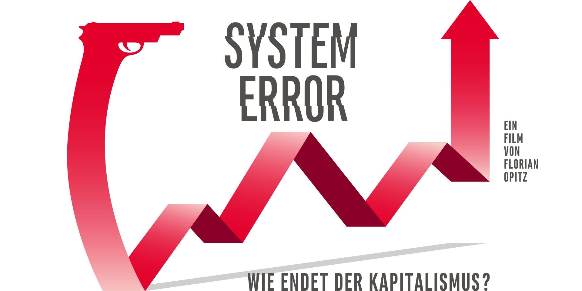 System Error Wie endet der Kapitalismus Florian Opitz