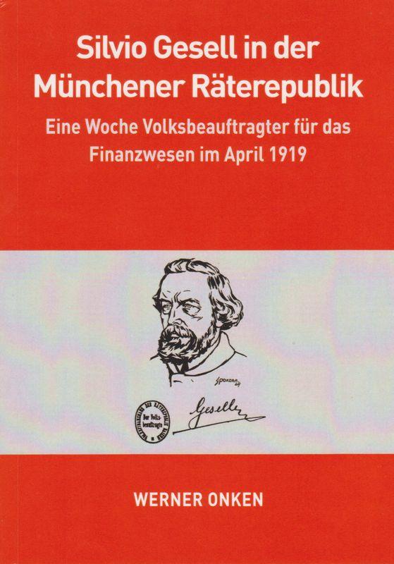 """Buchcover """"Silvio Gesell in der Münchner Räterepublik"""" von Werner Onken. Grafik: www.werner-onken.de"""